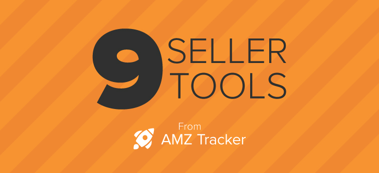 9 Tools for Amazon Sellers by AMZ Tracker